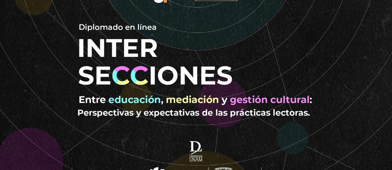 Diplomado – Intersecciones entre educación, mediación y gestión cultural. Perspectivas y expectativas de las prácticas lectoras.